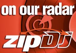 zipDJ_OnOurRadar-BLOGsize